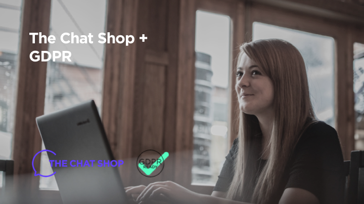 The Chat Shop + GDPR